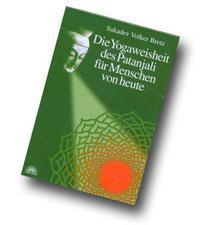 """Sukadev Bretz - """"Die Yoga-Weisheit des Patanjali für Menschen von heute"""", Via Nova 2001."""