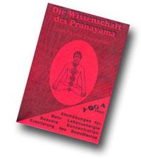 """Swami Sivananda: """"Wissenschaft des Pranayama"""", Yoga Vidya Verlag 1995."""