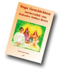 "Sukadev Bretz - ""Yoga Geschichten"", Yoga Vidya Verlag 2004."