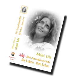 Matri Lila - Shri Anandamayi Ma - Ihr Leben und Ihre Lehre von Bithika Mukerji